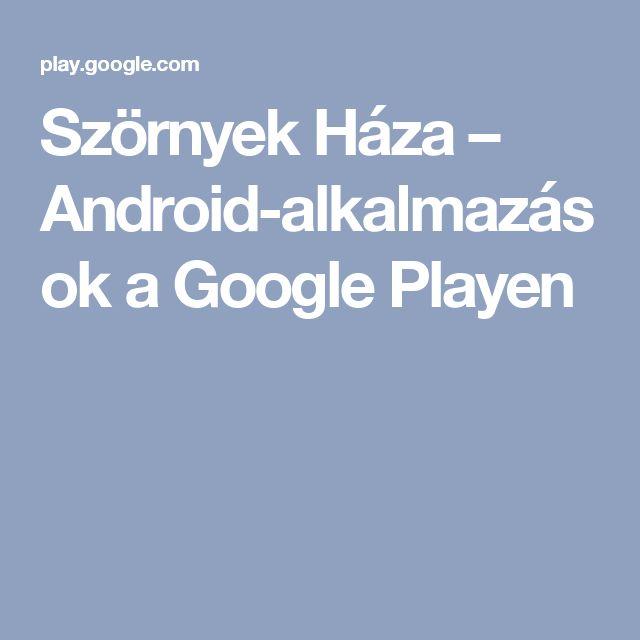 Szörnyek Háza – Android-alkalmazások a Google Playen