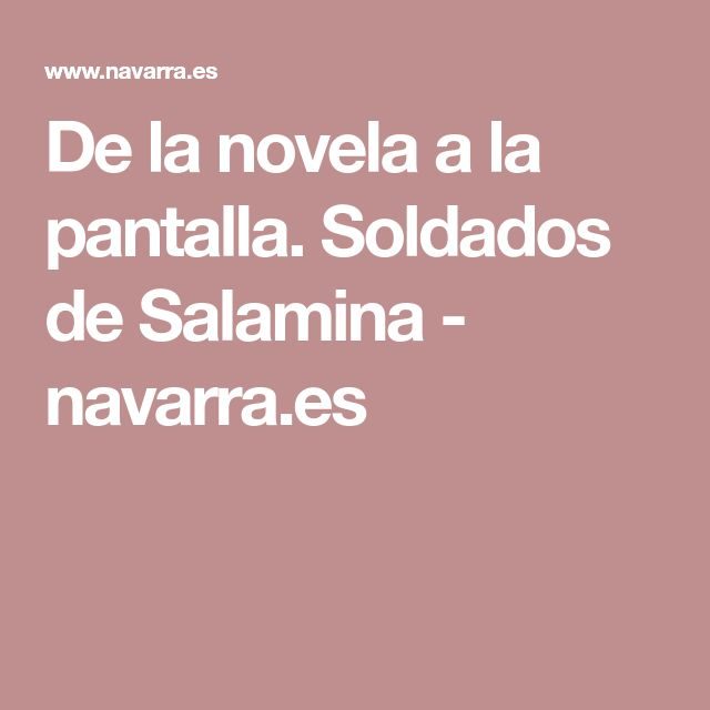 De la novela a la pantalla. Soldados de Salamina - navarra.es