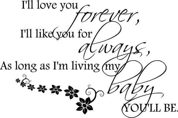 I Love You Forever I Like You For Always Quote Custom I'll Love You Forever I'll Like You For Always As Long As I'm