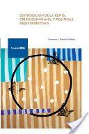 Distribución de la renta, crisis económica y políticas redistributivas / Francisco J. Goerlich Gisbert.    1ª ed.     Fundación BBVA, 2016