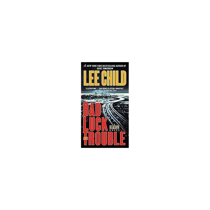 Bad Luck and Trouble ( Jack Reacher) (Reprint) (Paperback)