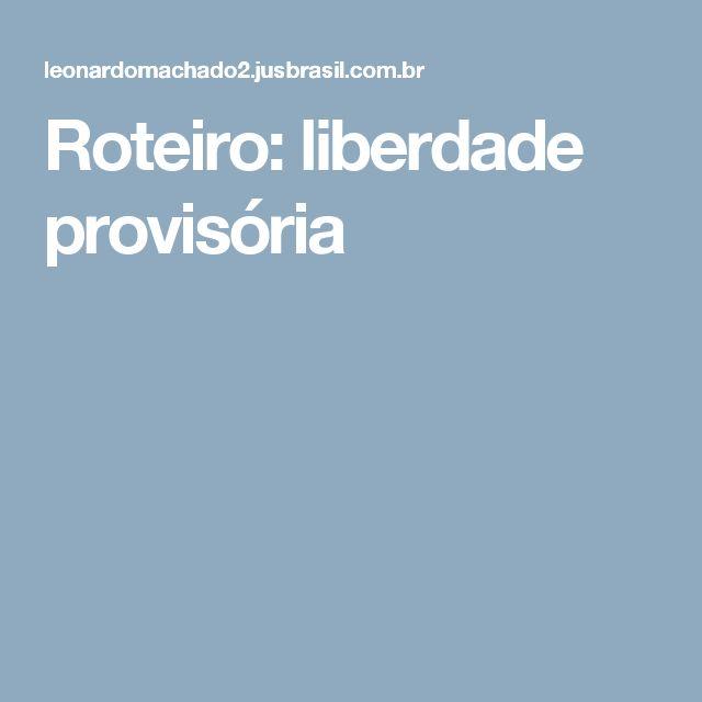 Roteiro: liberdade provisória