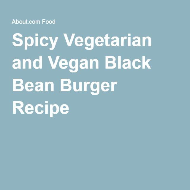 Spicy Vegetarian and Vegan Black Bean Burger Recipe