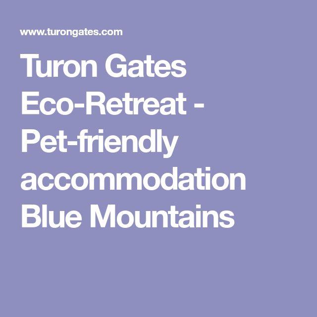Turon Gates Eco-Retreat - Pet-friendly accommodation Blue Mountains