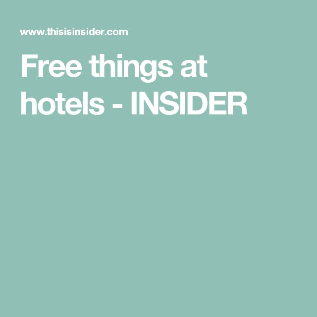 Free things at hotels - INSIDER