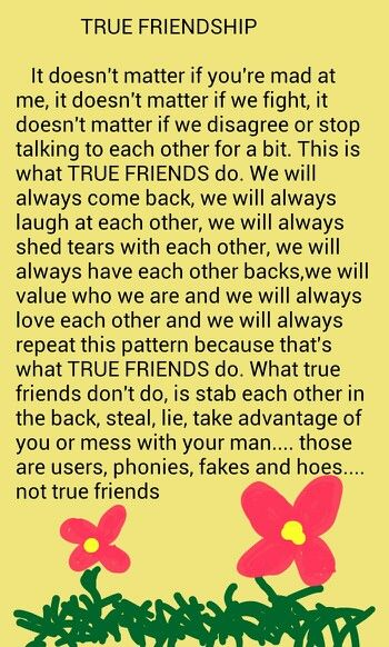 We don't even have to best friends, but to know you have a friend that you can trust and tell anything too...that's golden