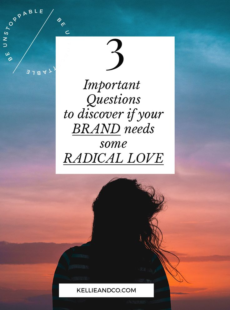 3 most important Qs to ask to discover if your brand needs some radical love. Design inspiration for Creative Online Entrepreneur. Design for the Non-Designer | design resources, freebies,visual vibes, graphic design tips, learn to design like a PRO, how to design, understand graphic design, graphic design resources