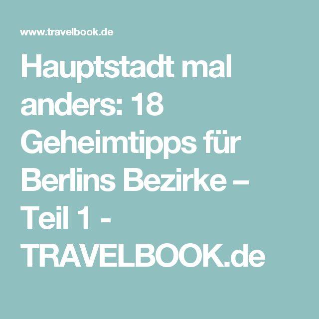 Hauptstadt mal anders: 18 Geheimtipps für Berlins Bezirke – Teil 1 - TRAVELBOOK.de