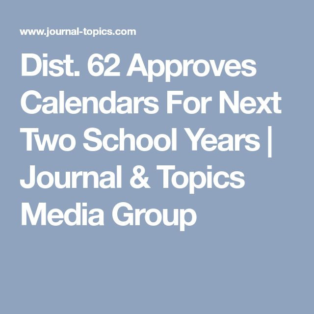Dist. 62 Approves Calendars For Next Two School Years | Journal & Topics Media Group