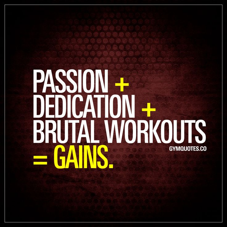 """Passion + dedication + brutal workouts = GAINS."" Passion means everything. You gotta WANT it. Badly. And you have to love it to become truly great at it. Be dedicated and hammer your way through brutal workouts and you're on your way to those beautiful GAINS! www.gymquotes.co"