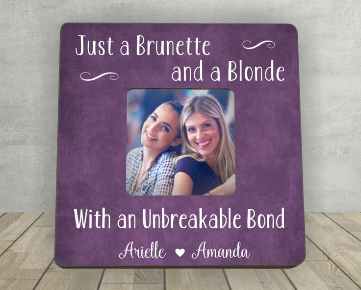 Gift for Friend, Christmas Gift for Friend, Just a Brunette and a Blond with an Unbreakable Bond,Best Friend Gift,Personalized Picture Frame by EnchantedHillStudios on Etsy
