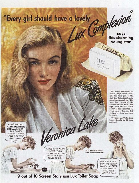 Veronica Lake uses Lux Toilet Soap in 1943 love her...if I lived then I would have same hairstyle hehe