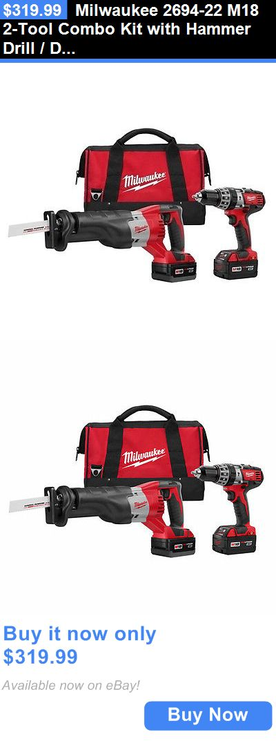 tools: Milwaukee 2694-22 M18 2-Tool Combo Kit With Hammer Drill / Driver And Sawzall BUY IT NOW ONLY: $319.99