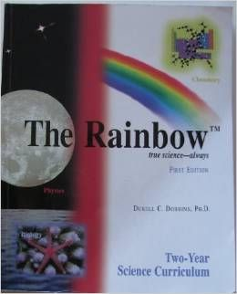 Rainbow Science – Rainbow Science is a two year Christian-based science curriculum. Designed for 12-14 year olds, this curriculum covers physics, chemistry, and biology.