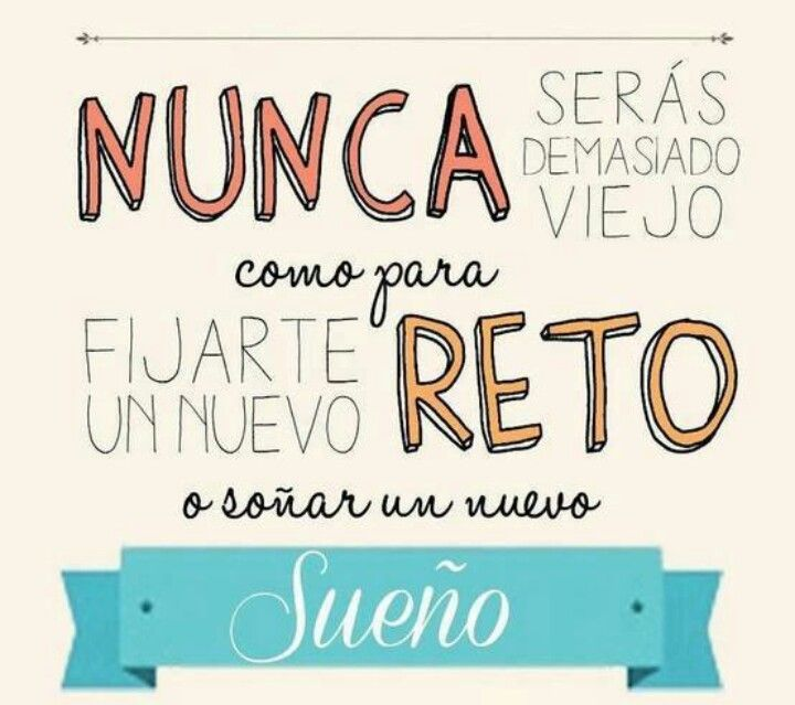 Nunca serás demasiado viejo como para fijarte un nuevo reto o soñar un nuevo sueño #Frases
