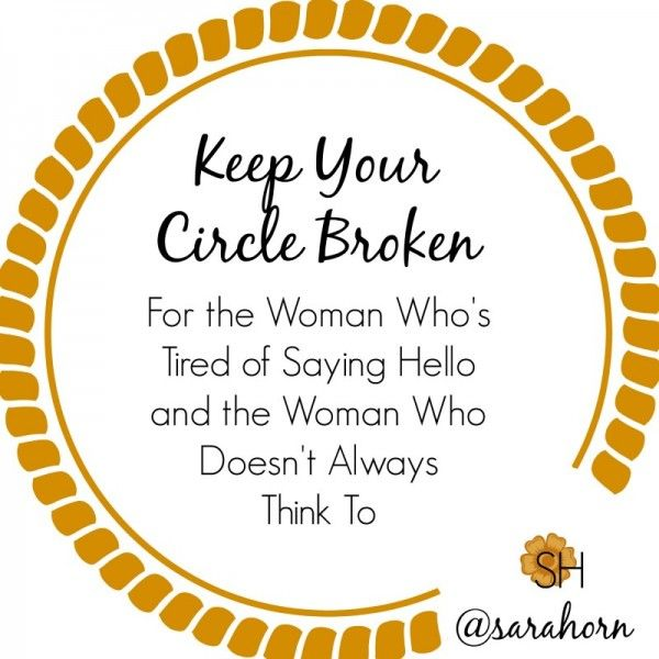 Sara Horn | Keep Your Circle Broken: Finding Ways to Say Hello (Part 2/2)