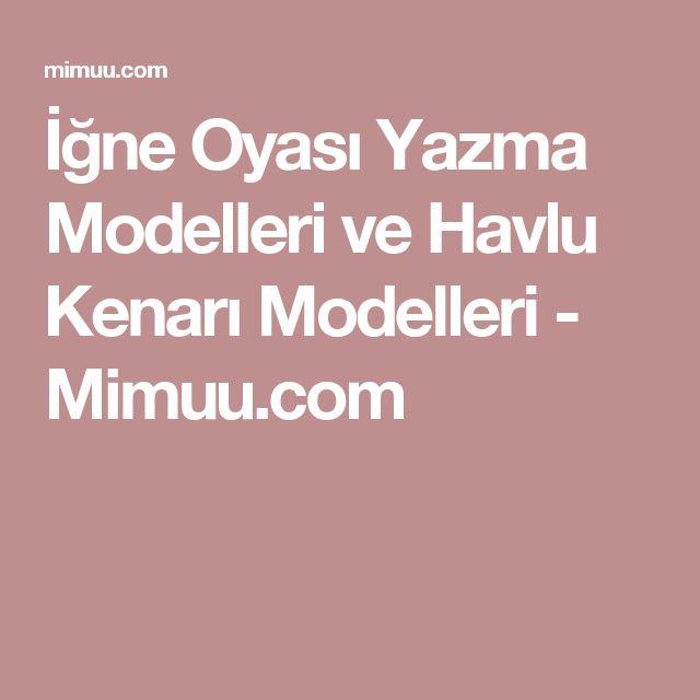 İğne Oyası Yazma Modelleri ve Havlu Kenarı Modelleri - Mimuu.com