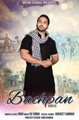 Bachpan Is The Single Track By Singer Rohi.Lyrics Of This Song Has Been Penned By Rohi & Music Of This Song Has Been Given By KV Singh.
