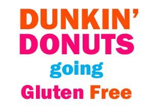 Image: Dunkin' Donuts Going Gluten Free: http://glutenfreerecipebox.com/dunkin-donuts-gluten-free-menu/