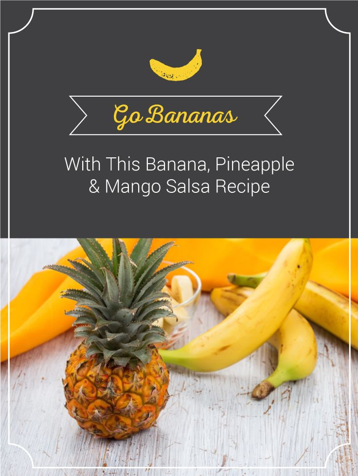 bananas for a mango, banana, and pineapple salsa. This banana salsa ...