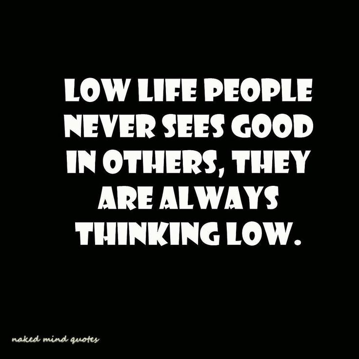 Low Life Person Quotes
