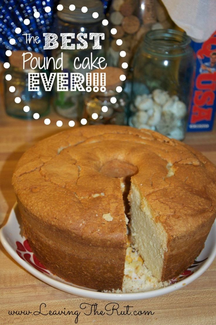 The Best Pound Cake EVER!!! The Best Pound Cake Ever!! What is better than Great-Grandma's pound cake recipe?!?! This is the perfect go-to dessert recipe that will not disappoint! Pin now for when you need a recipe quick later. Serve by itself or add your favorite topping. I love pound cake with a cup of coffee in the morning.  http://leavingtherut.com/the-best-pound-cake-ever/