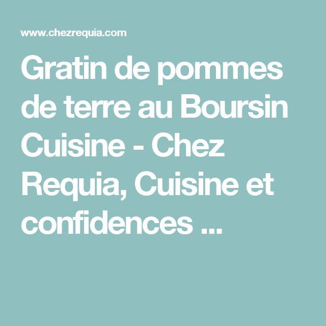 Gratin de pommes de terre au Boursin Cuisine - Chez Requia, Cuisine et confidences ...