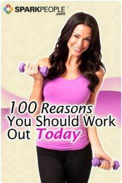 SparkPeople gives us 100 Reasons to Work Out TODAY
