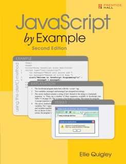 The World's Easiest Java Script Tutorial–Fully Updated! JavaScript by Example, Second Edition, is the easiest, most hands-on way to learn JavaScript. Quigley illuminates every technique with focused, classroom-tested code examples, detailed line-by-line explanations, and real program output. This exceptionally clear, easy-to-understand eBook takes you from your first script to advanced techniques. It's the only JavaScript eBook you'll ever need!