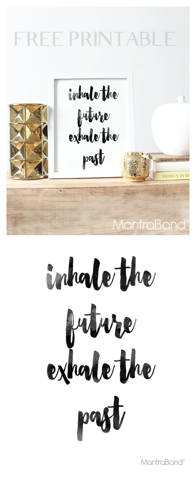 Inhale The Future. Exhale The Past. Free Printbale