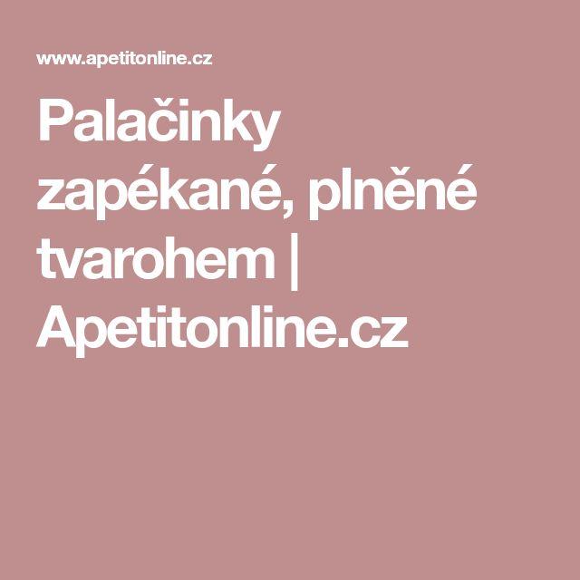 Palačinky zapékané, plněné tvarohem | Apetitonline.cz