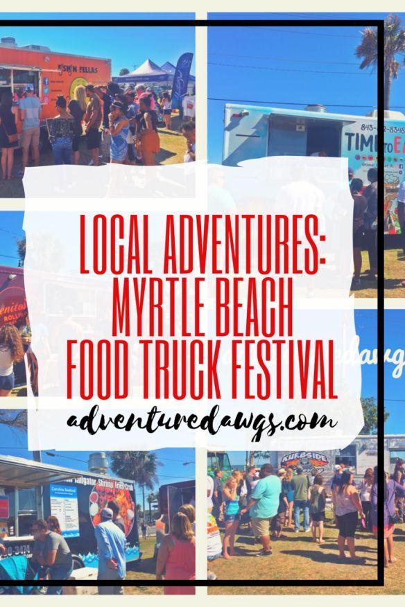 Local Adventures: Myrtle Beach Food Truck Festival Myrtle Beach, SC, USA - Adventure Dawgs Blog