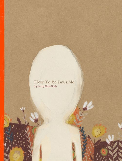 :: How to be Invisible/Kate Bush, Illus. Jenny Lumelsky ::
