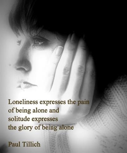 Loneliness expresses - Paul Tillich