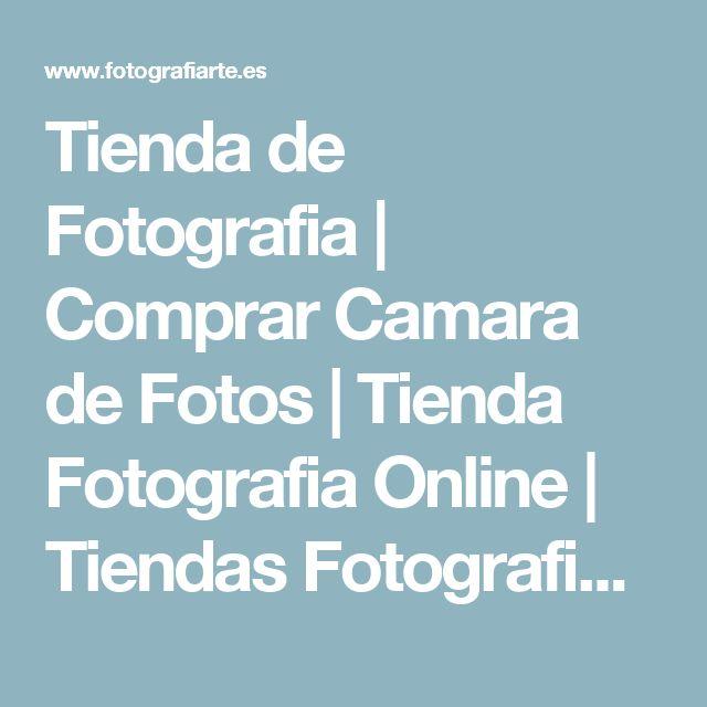 Tienda de Fotografia   Comprar Camara de Fotos   Tienda Fotografia Online   Tiendas Fotografia Madrid - Fotografiarte Mario Arias S.L.