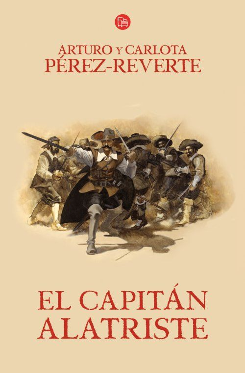 EL CAPITÁN ALATRISTE (Alatriste I) - Con independencia de nuestros gustos literarios, una extraordinaria forma de enseñar la historia de España a nuestros adolescentes.