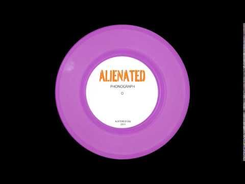 Alienated Muzik - Phonograph Released by: Alienated Records Release/catalogue number: 002 Release date: 26 July 2014 ISRC: GB-SMU-17-59488