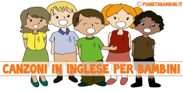 15 canzoni in inglese per bambini con testi e traduzione da scaricare e stampare
