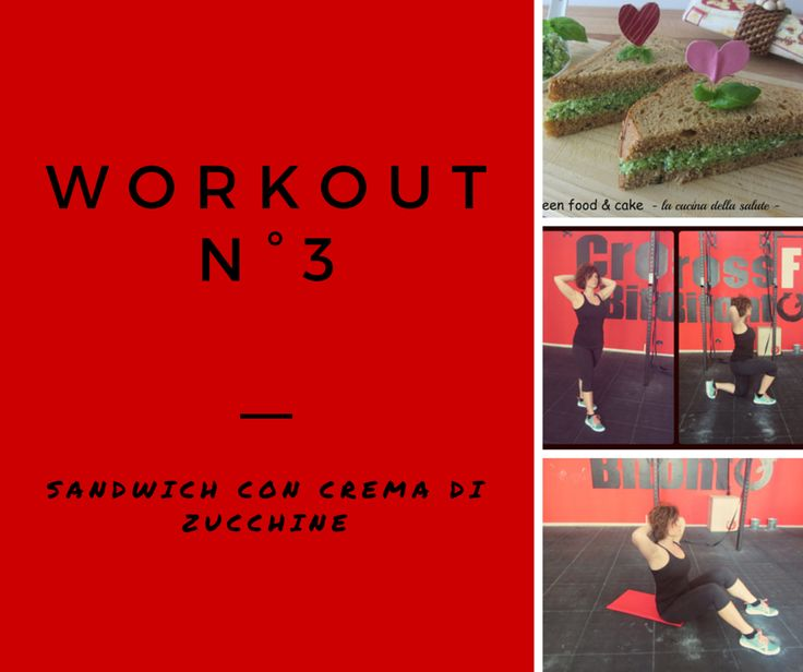 Workout N°3 http://blog.giallozafferano.it/greenfoodandcake/workout-n3/