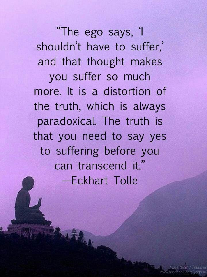 You need to say yes to suffering before you can transcend it.