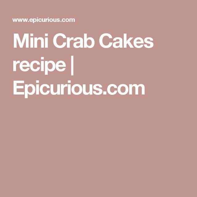1000 Ideas About Mini Crab Cakes On Pinterest Crab