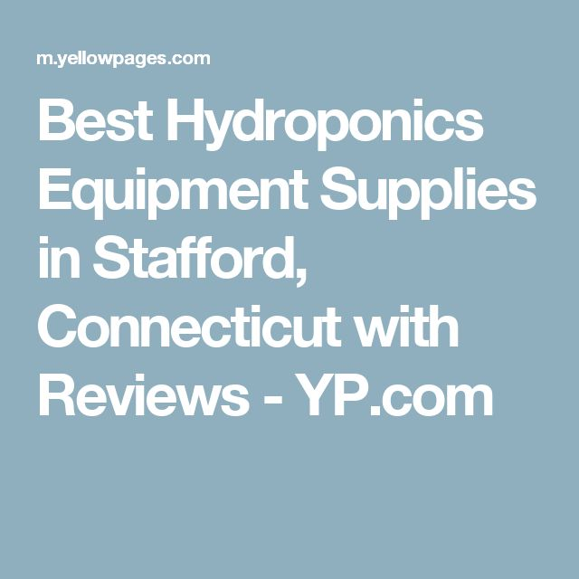 Best Hydroponics Equipment Supplies in Stafford, Connecticut with Reviews - YP.com