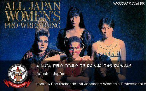 A Luta Pelo Título De Rainha Das Rainhas - Aaaah o Japão...