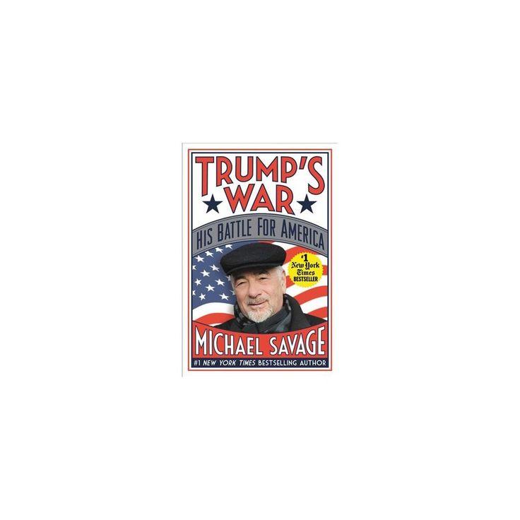 Trump's War : His Battle for America (Hardcover) (Michael Savage)