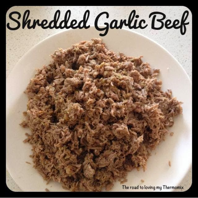 The road to loving my Thermomix: Shredded Garlic Beef