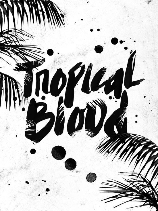 Tropical Blood Art Print. Fun way of combining lettering and graphics, black and white.