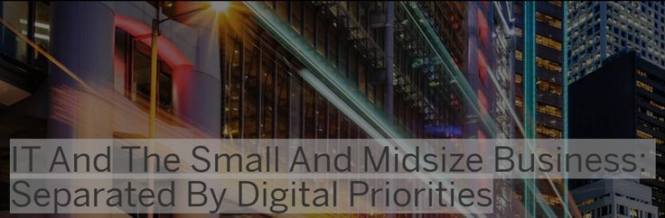 Growth Matters Network: IT & SMEs / SMBs separated by #Digital Priorities. #digitaltransformation http://www.growthmattersnetwork.com/topic_insights/it-and-the-small-and-midsize-business-separated-by-digital-priorities/?utm_content=buffer8eb4d&utm_medium=social&utm_source=pinterest.com&utm_campaign=buffer