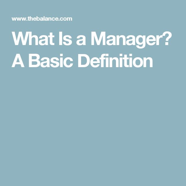 What Is a Manager? A Basic Definition