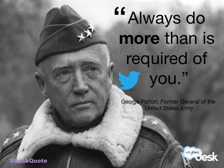 George Patton, Former General of the US Army #customerservice #quotes