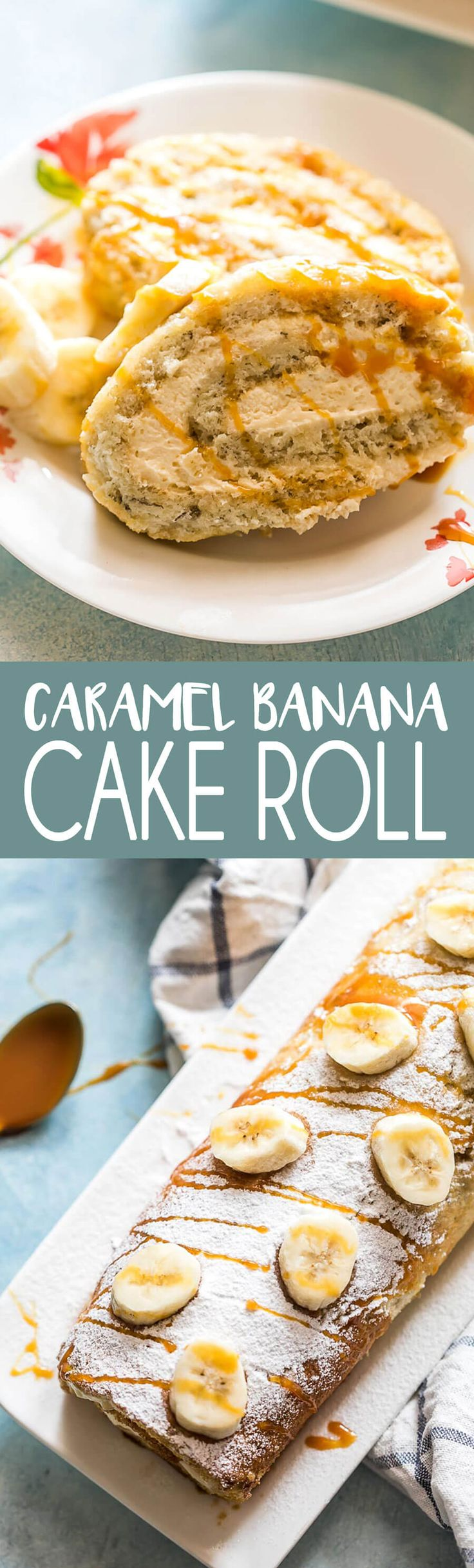Caramel Banana Cake Roll: A fluffy sponge cake, a creamy delicious filling, and one of the best flavor combinations in the world--Banana + Caramel!